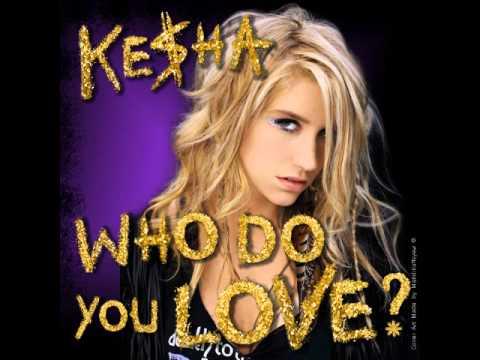 Who do you Love? -Ke$ha