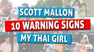 My Thai Girl - Ten Thai Girl Warning Signs and Red Flags - Maybe She