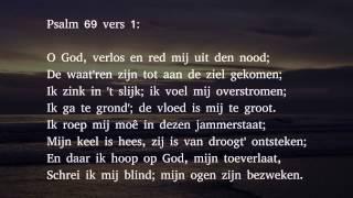 Psalm 69 vers 1 en 13 - O God, verlos en red mij uit den nood