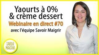 Yaourts à 0% & crème dessert - Webinaire Diététique #70 avec l'équipe Savoir Maigrir