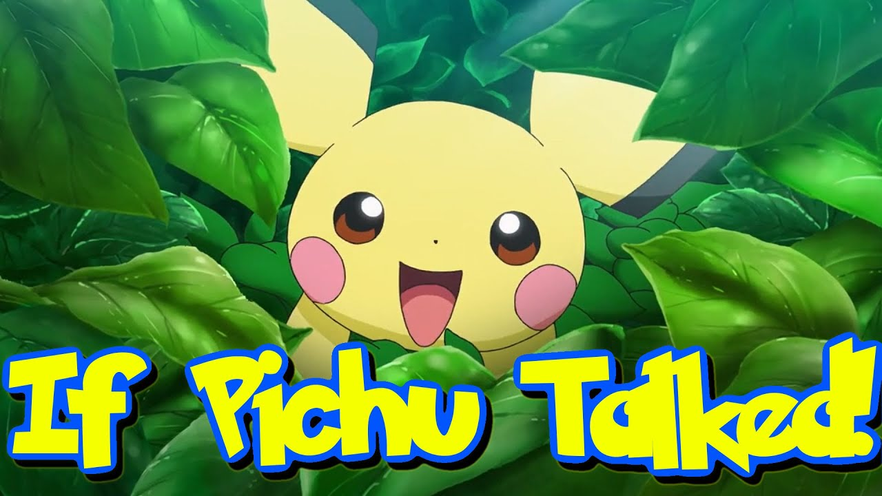 IF POKÉMON TALKED: Pikachu's Beginning Part 2: The Perfect Day!
