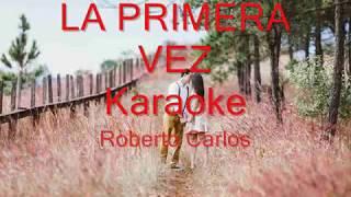 Roberto Carlos, La Primera Vez,- Karaoke