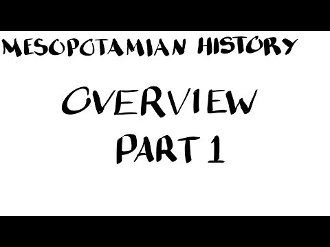 Mesopotamian History: Overview Part 1