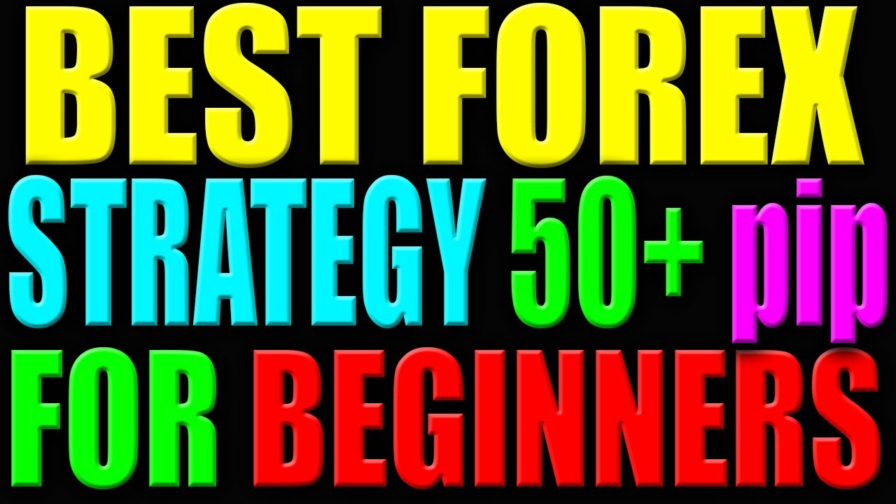 forex trading for beginners 50+ pip every trade - Forex Trading Strategy