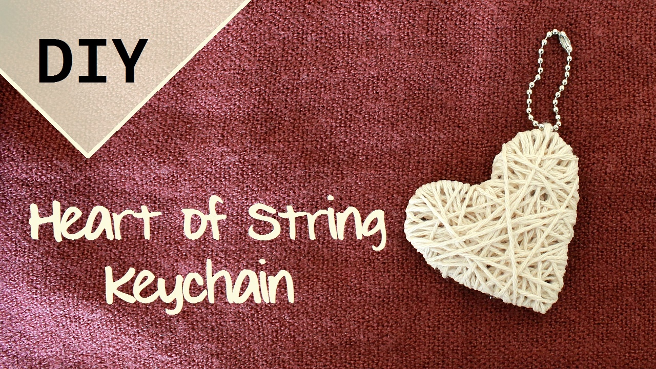 DIY Heart of String Keychain   Valentine's Day