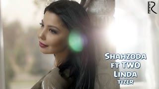 Shahzoda feat. TWO (Ex. Akcent) - Linda (tizer) | Шахзода - Линда (тизер)