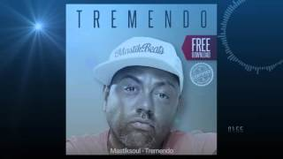 Mastiksoul  - Tremendo (Free Download)