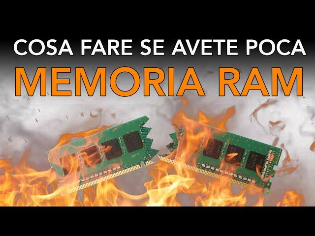 Cosa fare se LA MEMORIA RAM È POCA ?
