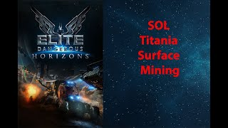 Elite Dangerous: SOL - Titania - Surface Mining