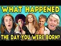 Adults React To The Day They Were Born (Movies, Songs, Newspapers)