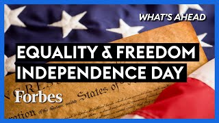How To Live Up To The Declaration of Independence - Steve Forbes | What's Ahead | Forbes