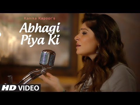 Abhagi Piya Ki Full Video Song | Kanika Kapoor | Tera Intezaar Songs