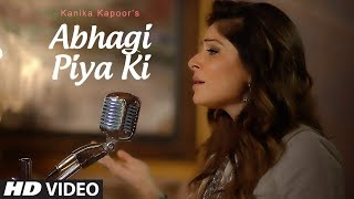 abhagi piya ki video song kanika kapoor ahmed mohammed hussain t series