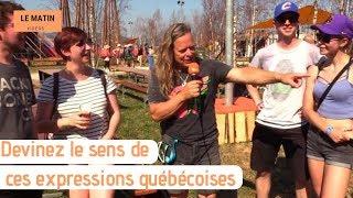 Devinez le sens de ces expressions québécoises