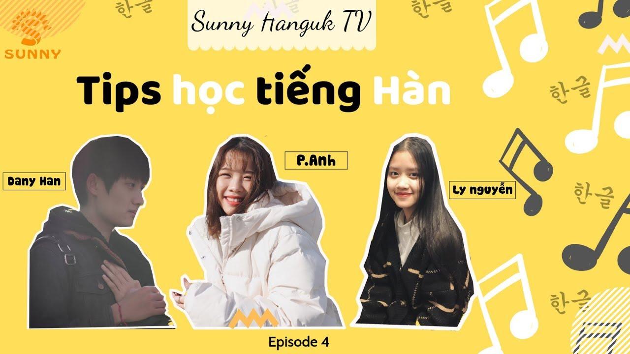 """[SUNNY HANGUK TV Season 2] - Tập 4: """"Tips học tiếng Hàn"""""""