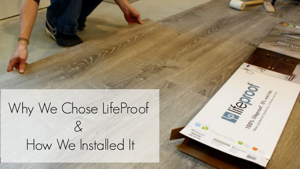 why we chose lifeproof vinyl plank flooring and how we installed it