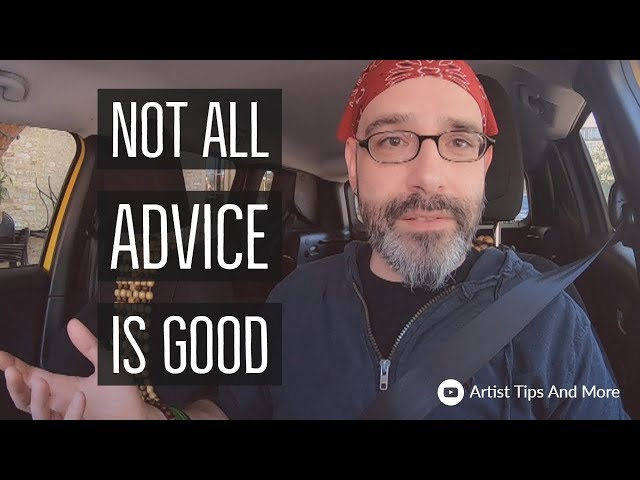 Not All Artist Advice Is Good For You