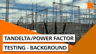 TanDelta/Power Factor Testing - Background
