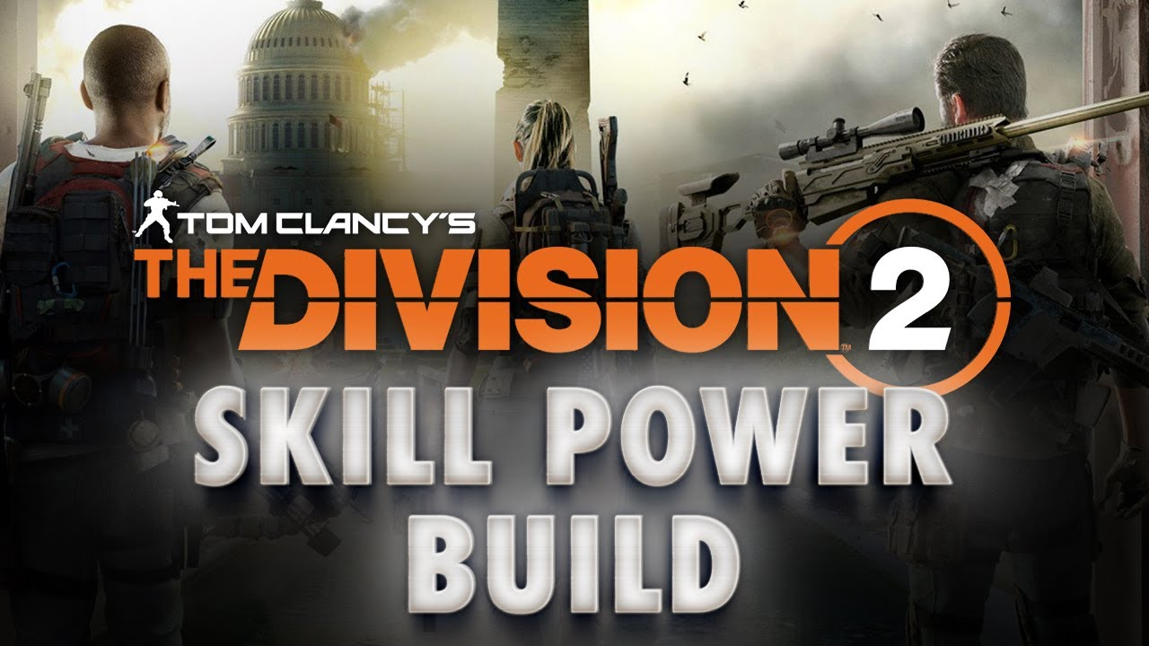 Division 2 Skill Power Build: In-Depth AOE Damage Guide