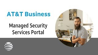 AT&T Managed Security Services Self-Service Portal | AT&T Business