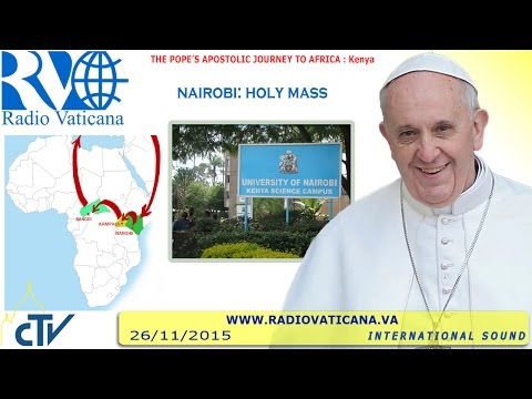 Pope Francis in Kenya: Celebration of Holy Mass in Nairobi - 2015.11.26