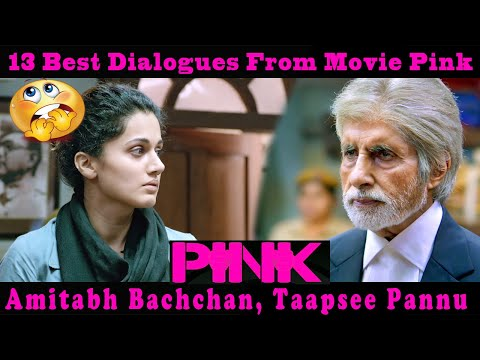 13 Best Dialogues From Movie Pink | Amitabh Bachchan, Taapsee Pannu