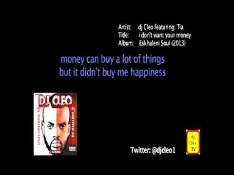 dj cleo  - i dont want your money LYRICS (ESKHALENI SOUL)