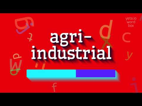 "How to say ""agri-industrial""! (High Quality Voices)"
