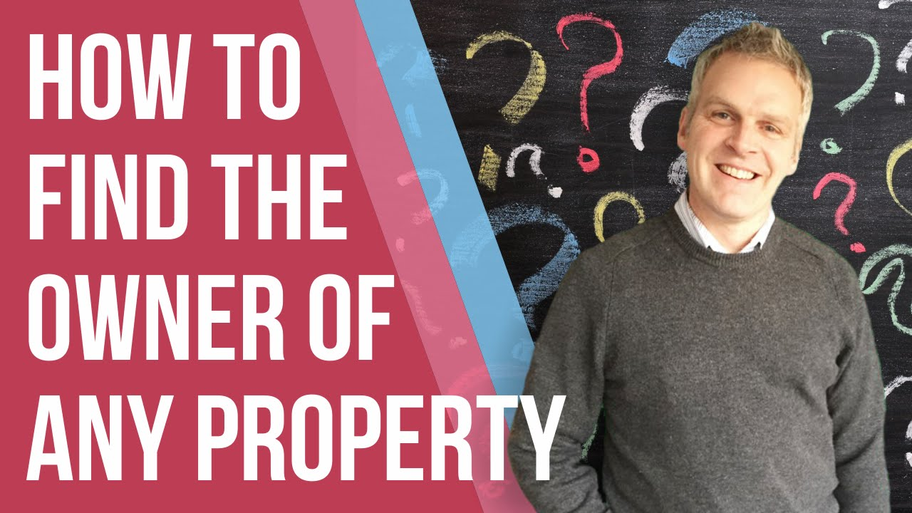 How To Find The Owner Of A Property Real Estate Or Vacant