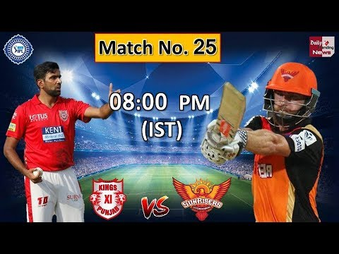 VIvo IPL 2018: Sunrisers Hyderabad Vs Kings XI Punjab Tonight Live From Hyderabad !!