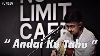 ANDAI KU TAHU - UNGU ( COVER BY OPIK NOLIMIT PROJECT )