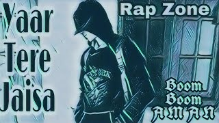 Yaar Tere Jaisa | New Rap Song By Rap Zone 2019