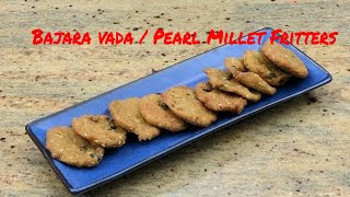 Pearl Millet Fritters / Bajra Vada