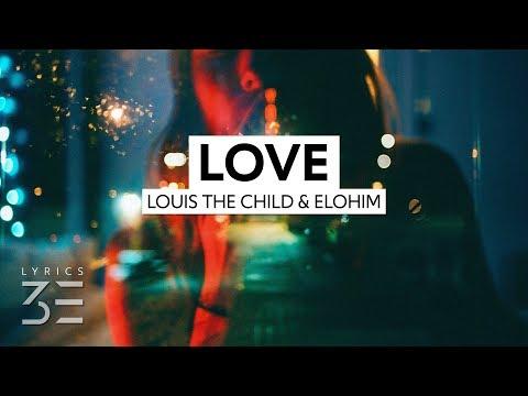 Louis The Child - Love (Lyrics) feat. Elohim