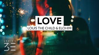 Louis The Child - Love (Lyrics) feat. Elohim