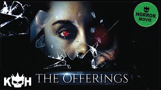 The Offerings - Full FREE Horror Film