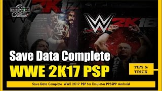 Save Data Complete WWE 2K17 PSP
