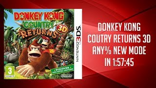Donkey Kong Country Returns 3D any% (New Mode) Speedrun in 1:57:45 (PB as of 16-09-06)