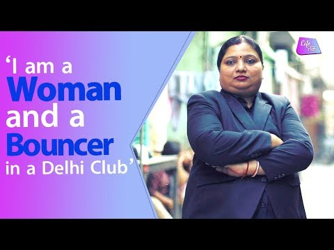 I Am A Woman & A Bouncer At A Delhi Night Club | Life | Life Tak