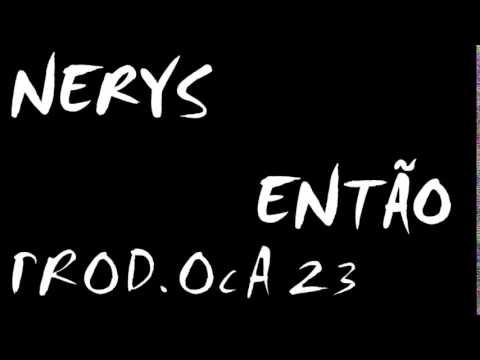NERYS - ENTÃO (PROD OCA23 CURUMAN )