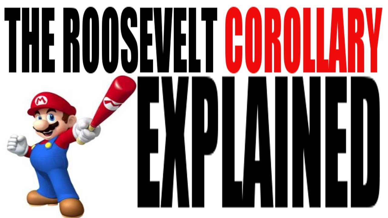 The Roosevelt Corollary Explained in 3 Minutes: US History ...