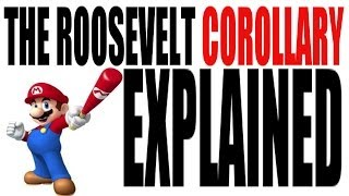 The Roosevelt Corollary Explained in 3 Minutes: US History Review