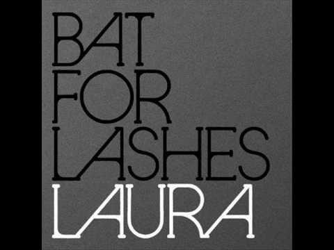 Bat For Lashes - Laura (Lyrics in Description)
