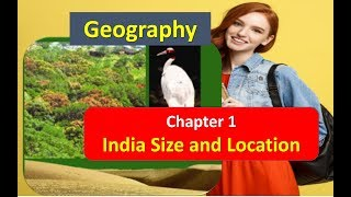 India Size and Location Chapter 1 CLASS 9 Geography NCERT