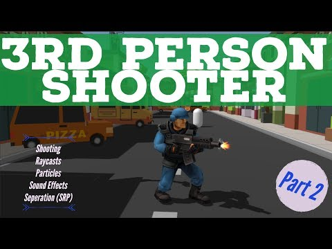 3rd person shooter in Unity   Part 2