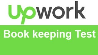 Upwork Book keeping Test Answers -TOP 10% 20%