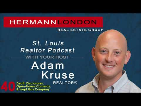 Ep. 40 St. Louis Realtor Podcast with Adam Kruse-Death Disclosures, Cameras, & Gas Company