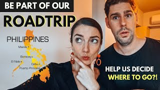? Be part of our PHILIPPINES ROAD TRIP - where to go?