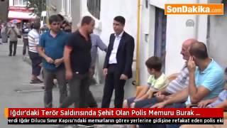 Terör Saldırısında Şehit Olan Polis Memuru Burak Zor'un Baba Evi