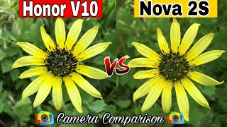Nova 2s Vs Honor V10 Detailed Camera Comparison